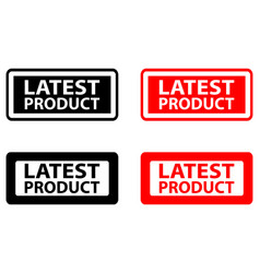 latest product rubber stamp vector image