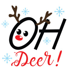 Oh dear christmas quote with snowflakes vector