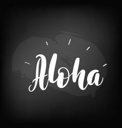 Chalkboard blackboard lettering aloha handwritten vector