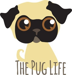 The Pug Life vector