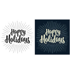 happy holidays lettering calligraphy lettering vector image