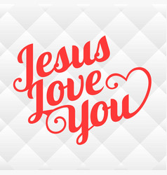 typography jesus love you vector image