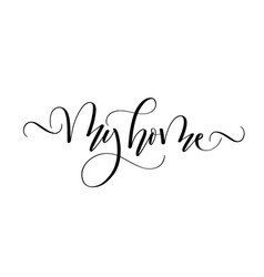 my home cozy modern brush calligraphy design vector image
