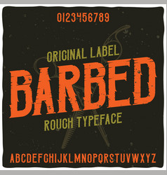 Original label typeface named barbed vector