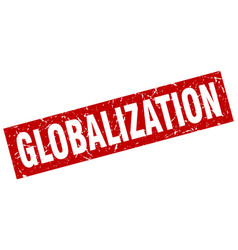 square grunge red globalization stamp vector image