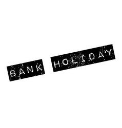 bank holiday rubber stamp vector image