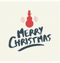 Christmas quote lettering snowman vector