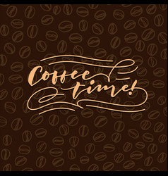 coffee time 1 vintage hand lettering typography vector image