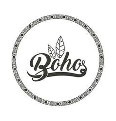 Boho circle bohemic and ornament design vector