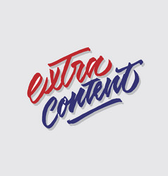 Extra content hand lettering typography vector