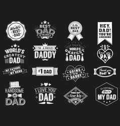 Variety of black and white dad signs isolated vector