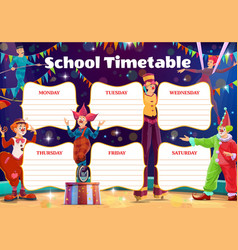 school timetable with circus clowns and performers vector image