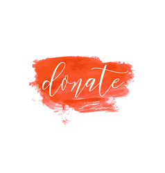 donate lettering on hand paint bloody red vector image