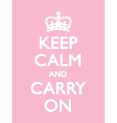 KEEP CALM CARRY ON PINK vector image vector image