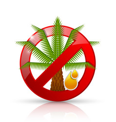no palm oil prohibition sign badge or icon vector image