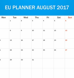 Eu planner blank for august 2017 scheduler agenda vector