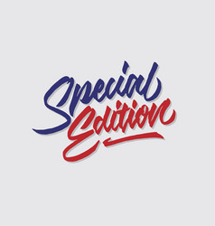 Special edition hand lettering typography vector