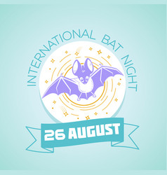 26 august international bat night vector image