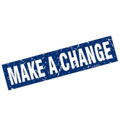Square grunge blue make a change stamp vector