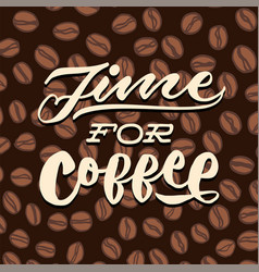 time for coffee vintage hand lettering typography vector image