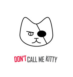 dont call me kitty print for t-shirt with a vector image