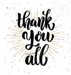 thank you all hand drawn motivation lettering vector image