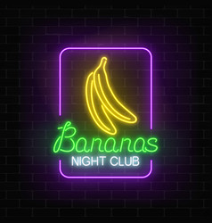 glowing neon nightclub signboard with bananas in vector image vector image