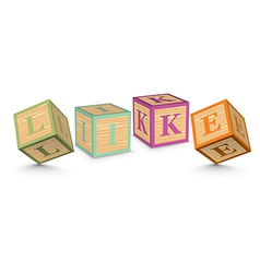 Word LIKE written with alphabet blocks vector image