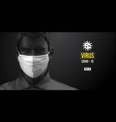 coronavirus covid19-2019 man in black white mask vector image