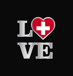 Love typography switzerland flag design beautiful vector