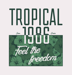 tropical slogan t-shirt vector image