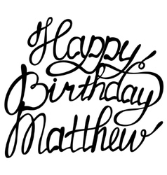 Happy birthday Matthew vector image