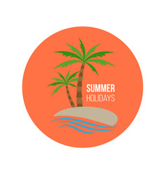 summer holiday poster badge with palm trees vector image