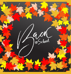 Back to school chalk lettering on blackboard vector