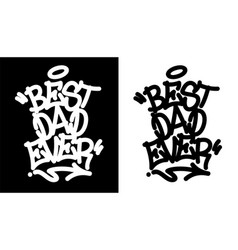 best dad ever tag in black over white and white vector image