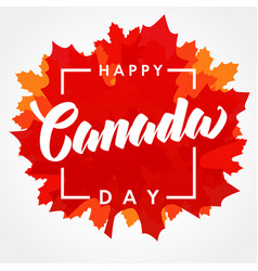 happy canada day maple leaf lettering vector image