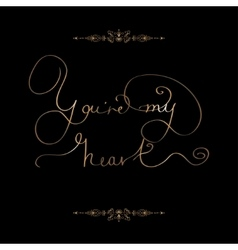 You re my heart- original hand lettering vector image