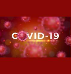 covid19-19 coronavirus outbreak design with virus vector image