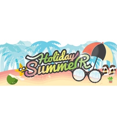 Summer Holiday Banner Summer Vacation Concept vector image