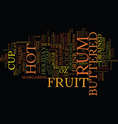 best recipes hot buttered rum fruit text vector image