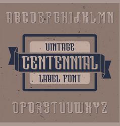 vintage label font named centennial vector image