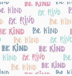 Be kind typography seamless pattern-02 vector