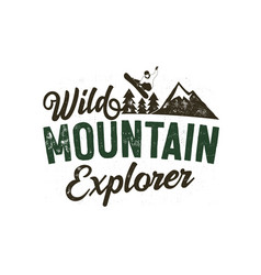 wild mountain explorer badge with snowboarder vector image