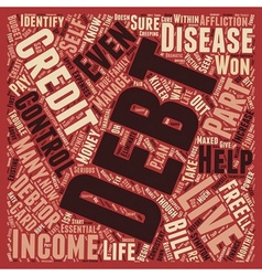 Debt And Debtor s Disease Do You Have It text vector image