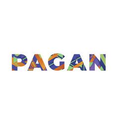 Pagan concept retro colorful word art vector