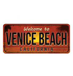Welcome to venice beach vintage rusty metal sign vector