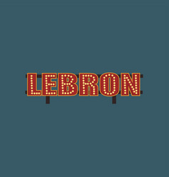 lebron retro street signboard vintage banner with vector image vector image