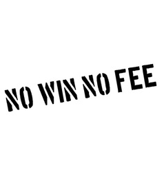 No Win No Fee black rubber stamp on white vector image