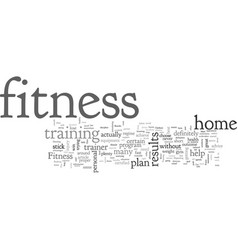 Can home fitness get better results faster than a vector