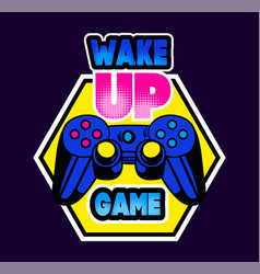 Cute game logo patch with wake up game lettering vector